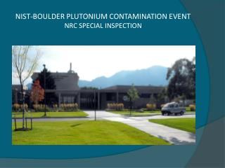 NIST-BOULDER PLUTONIUM CONTAMINATION EVENT NRC SPECIAL INSPECTION