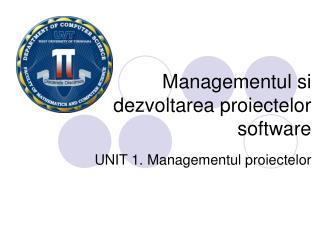 Managementul si dezvoltarea proiectelor software
