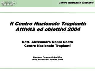Riunione Tecnico Scientifica NITp Ancona 4-5 ottobre 2004