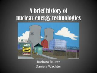A  brief history of nuclear energy technologies