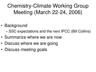 Chemistry-Climate Working Group Meeting (March 22-24, 2006)