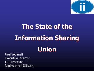 The State of the  Information Sharing  Union