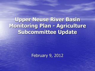 Upper Neuse River Basin Monitoring Plan - Agriculture Subcommittee Update