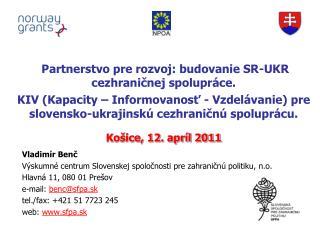 Vladimír Benč Výskumné centrum Slovenskej spoločnosti pre zahraničnú politiku, n.o.