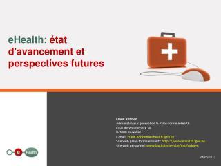 eHealth:  état d'avancement et perspectives futures