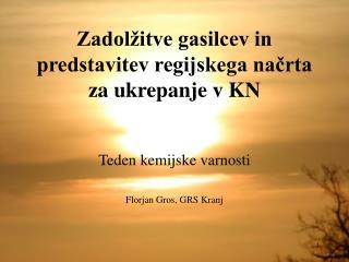 Zadolžitve gasilcev in predstavitev regijskega načrta za ukrepanje v KN