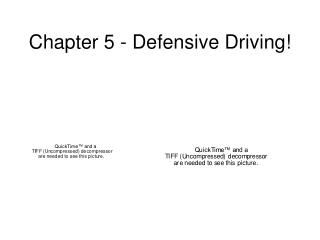 Chapter 5 - Defensive Driving!