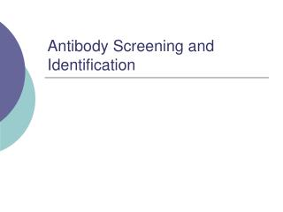 Antibody Screening and Identification