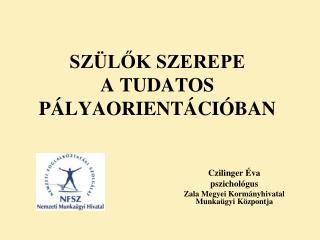 SZÜLŐK SZEREPE  A TUDATOS PÁLYAORIENTÁCIÓBAN
