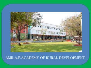 AMR-A.P.ACADEMY OF RURAL DEVELOPMENT
