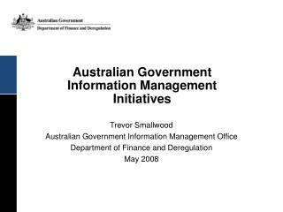 Australian Government Information Management Initiatives