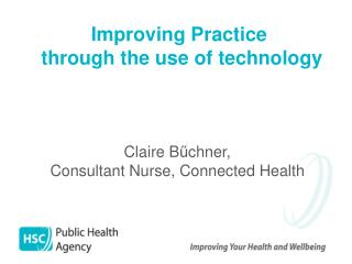 Improving Practice  through the use of technology