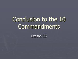 Conclusion to the 10 Commandments