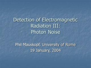 Detection of Electromagnetic Radiation III: Photon Noise
