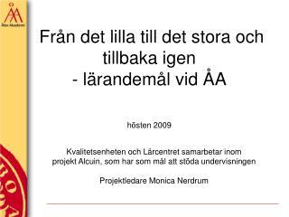 Från det lilla till det stora och tillbaka igen  - lärandemål vid ÅA hösten 2009