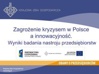 Zagrożenie kryzysem w Polsce  a innowacyjność. Wyniki badania nastroju przedsiębiorstw