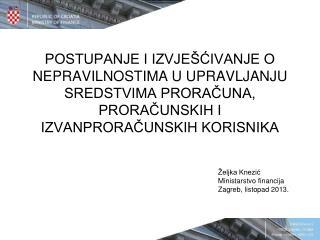 Željka Knezić Ministarstvo financija Zagreb, listopad 2013.