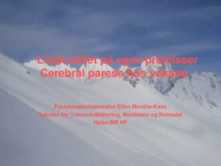 Livskvalitet på egne premisser Cerebral parese hos voksne