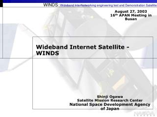 WINDS : Wideband InterNetworking engineering test and Demonstration Satellite