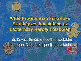 WEB-Programozó Felsőfokú Szakképzés kialakítása az Eszterházy Károly Főiskolán
