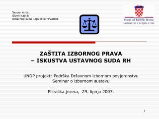 Teodor  Antic , Glavni tajnik Ustavnog suda Republike Hrvatske