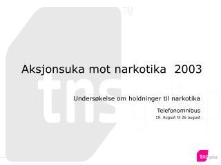 Aksjonsuka mot narkotika  2003