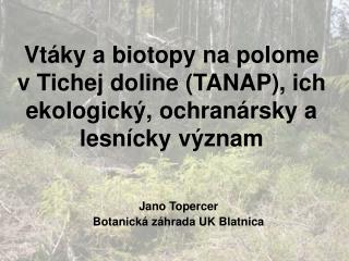 Vtáky a biotopy na polome v Tichej doline (TANAP), ich ekologický, ochranársky a lesnícky význam