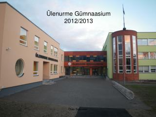 Ülenurme Gümnaasium 2012/2013
