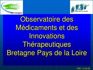 Observatoire des M dicaments et des Innovations Th rapeutiques Bretagne Pays de la Loire