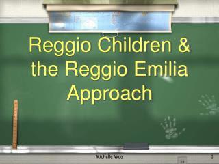 Reggio Children & the Reggio Emilia Approach
