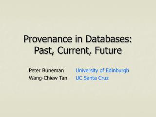 Provenance in Databases: Past, Current, Future