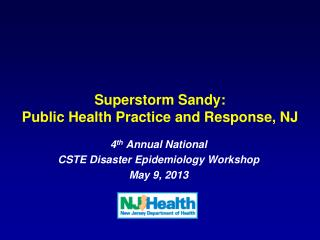 Superstorm Sandy:   Public Health Practice and Response, NJ