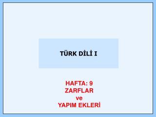 TÜRK DİLİ I