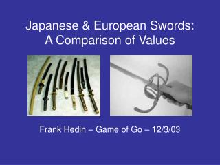 Japanese & European Swords: A Comparison of Values