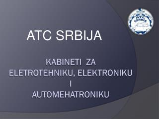 Kabineti  za  eletrotehniku, elektroniku i automehatroniku