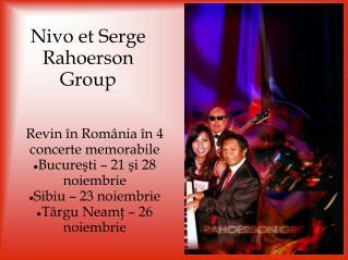 Nivo et Serge Rahoerson Group