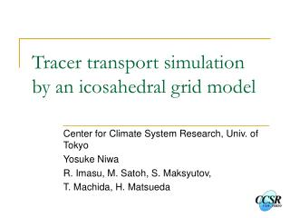 Tracer transport simulation by an icosahedral grid model