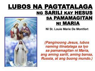 (Panginoong Jesus, lubos  naming itinatalaga sa Iyo   sa pamamagitan ni Maria,