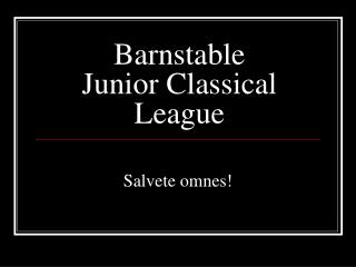 Barnstable  Junior Classical  League