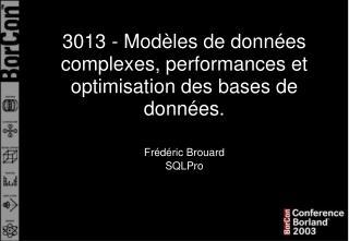 3013 - Modèles de données complexes, performances et optimisation des bases de données.