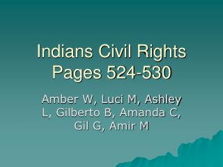 Indians Civil Rights Pages 524-530