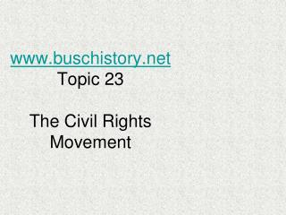 buschistory Topic 23 The Civil Rights Movement