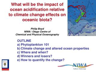 OUTLINE Phytoplankton 101 Climate change and altered ocean properties Where and when?