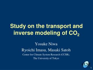 Study on the transport and inverse modeling of CO 2