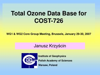 Total Ozone Data Base for COST-726 WG1 & WG2  Core Group Meeting ,  Brussels, January 29-30, 2007