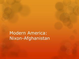 Modern America: Nixon-Afghanistan