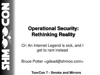 Operational Security: Rethinking Reality