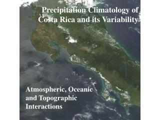 Precipitation Climatology of Costa Rica and its Variability