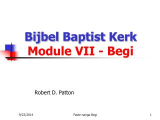 Bijbel  Baptist  Kerk Module VII -  Begi