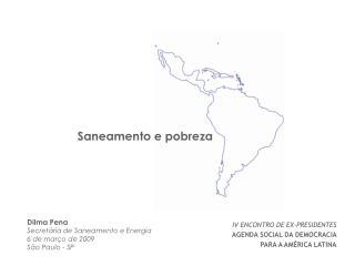 IV ENCONTRO DE EX-PRESIDENTES AGENDA SOCIAL DA DEMOCRACIA  PARA A AMÉRICA LATINA